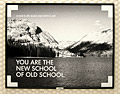 Another HP ad, showing a black and white photo of a gorgeous lake surrounded by trees and mountains, and the phrase 'You are the new school of old school.' Smaller text adds: 'Color is Life. Black and white is art.